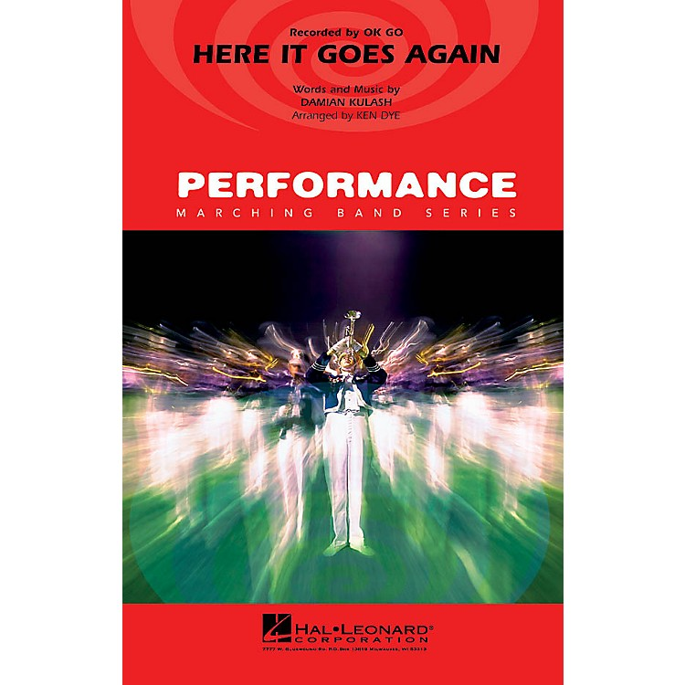 Hal Leonard Here It Goes Again Marching Band Level 4 by OK Go Arranged by Ken Dye