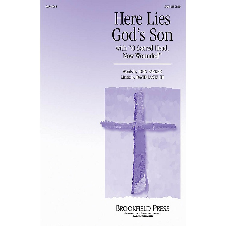 Brookfield Here Lies God's Son SATB composed by John Parker