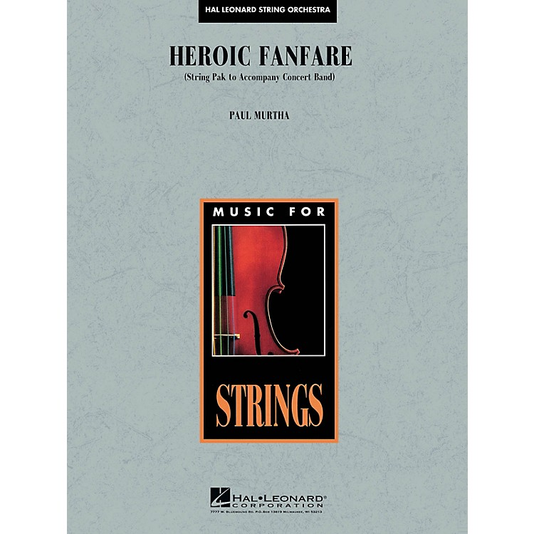 Hal LeonardHeroic Fanfare (opt. String Pak to accompany HL04004113) Concert Band Level 5 Composed by Paul Murtha