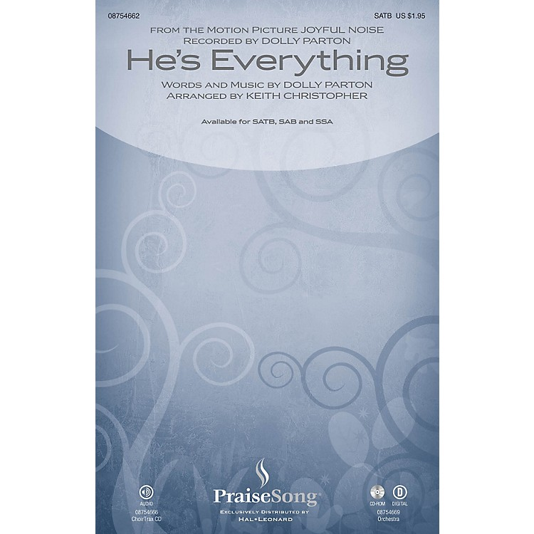 PraiseSongHe's Everything (from Joyful Noise) CHOIRTRAX CD by Dolly Parton Arranged by Keith Christopher