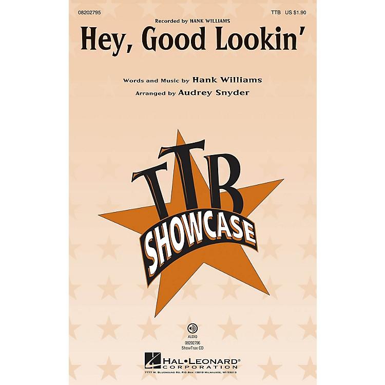 Hal LeonardHey, Good Lookin' TTB by Hank Williams arranged by Audrey Snyder