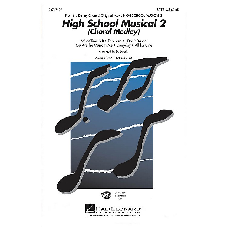 Hal LeonardHigh School Musical 2 (Choral Medley) SATB arranged by Ed Lojeski