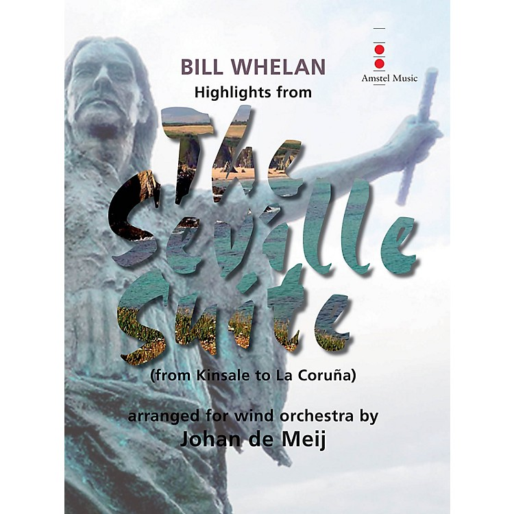 Amstel MusicHighlights from The Seville Suite (from Kinsale to La Coruña) Concert Band Level 4 by Johan de Meij