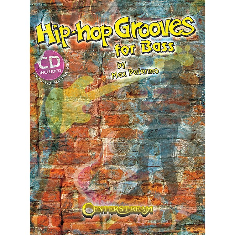 Centerstream PublishingHip-Hop Grooves for Bass (90 Full-Demo Tracks) Bass Series Softcover with CD Written by Max Palermo