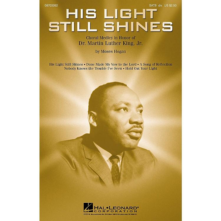 Hal LeonardHis Light Still Shines (Medley in Honor of Dr. Martin Luther King, Jr.) SATB arranged by Moses Hogan