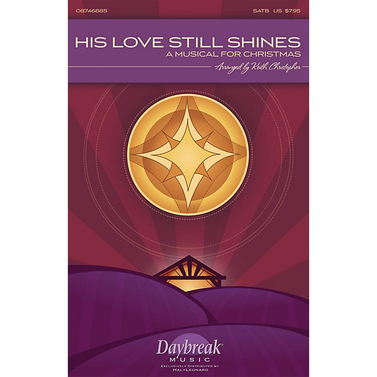Daybreak Music His Love Still Shines (A Musical for Christmas) CHOIRTRAX CD Arranged by Keith Christopher