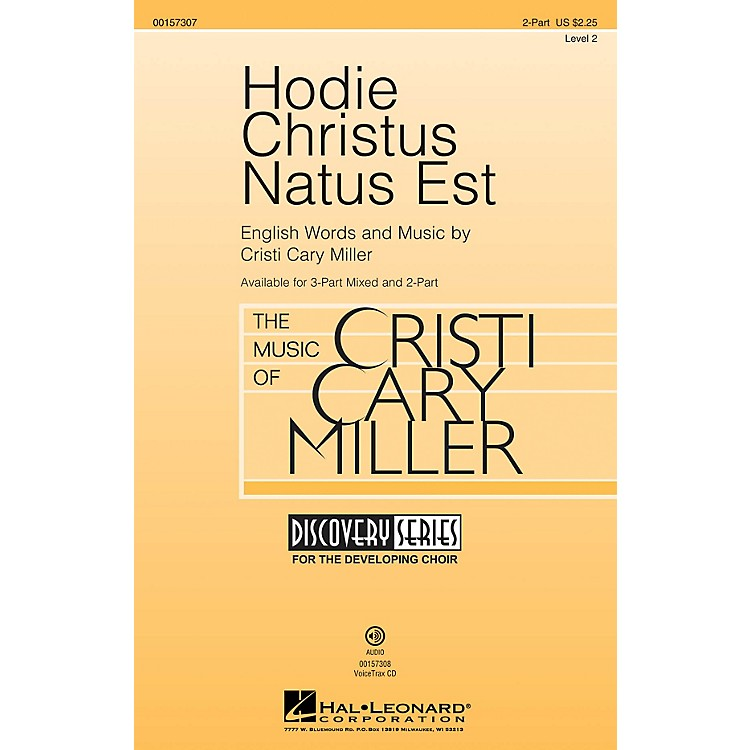 Hal LeonardHodie Christus Natus Est (Discovery Level 2) 2-Part composed by Cristi Cary Miller