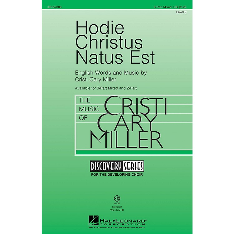 Hal LeonardHodie Christus Natus Est (Discovery Level 2) 3-Part Mixed composed by Cristi Cary Miller