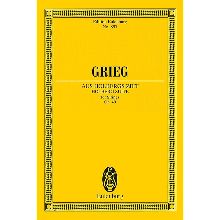 EulenburgHolberg Suite for Strings, Op. 40 Schott Series Composed by Edvard Grieg