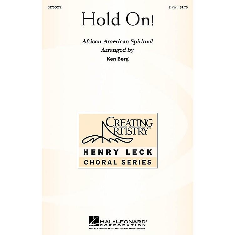 Hal LeonardHold On! 2-Part arranged by Ken Berg