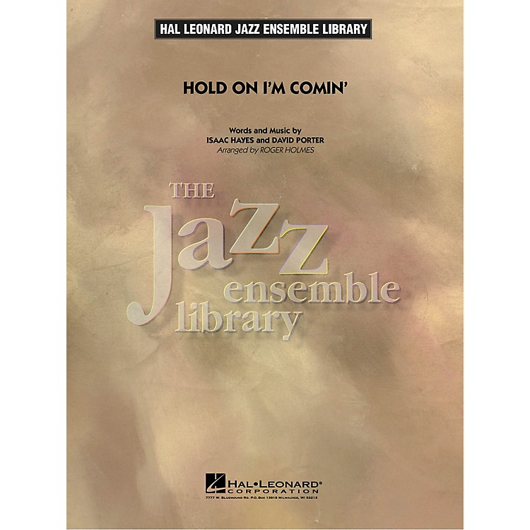 Hal LeonardHold On I'm Comin' Jazz Band Level 4 by Aretha Franklin Arranged by Roger Holmes
