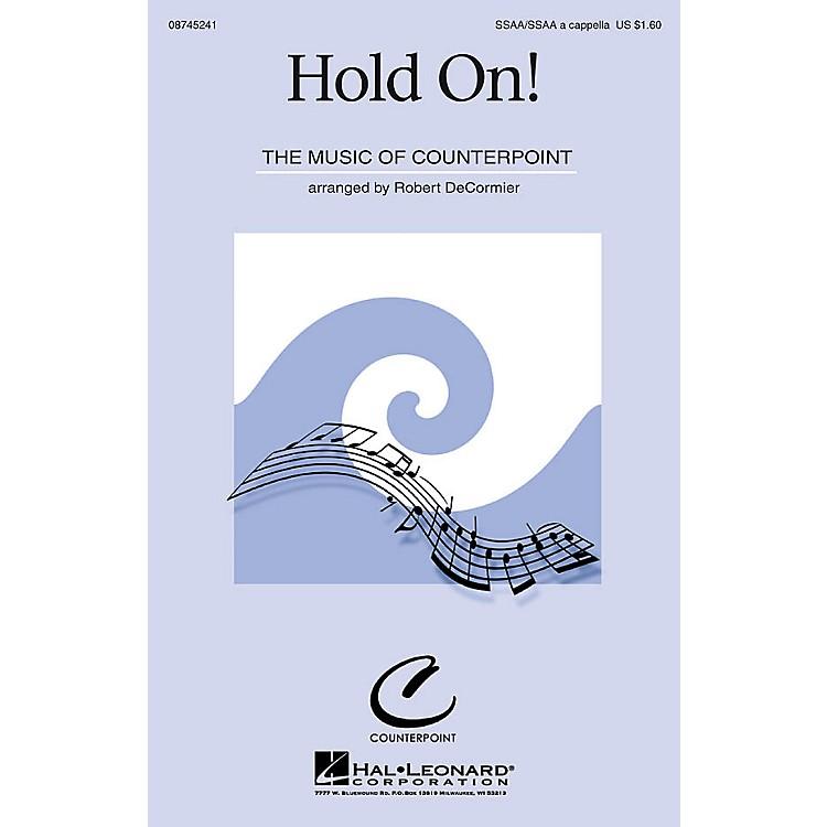 Hal LeonardHold On! SSAA/SSAA arranged by Robert DeCormier