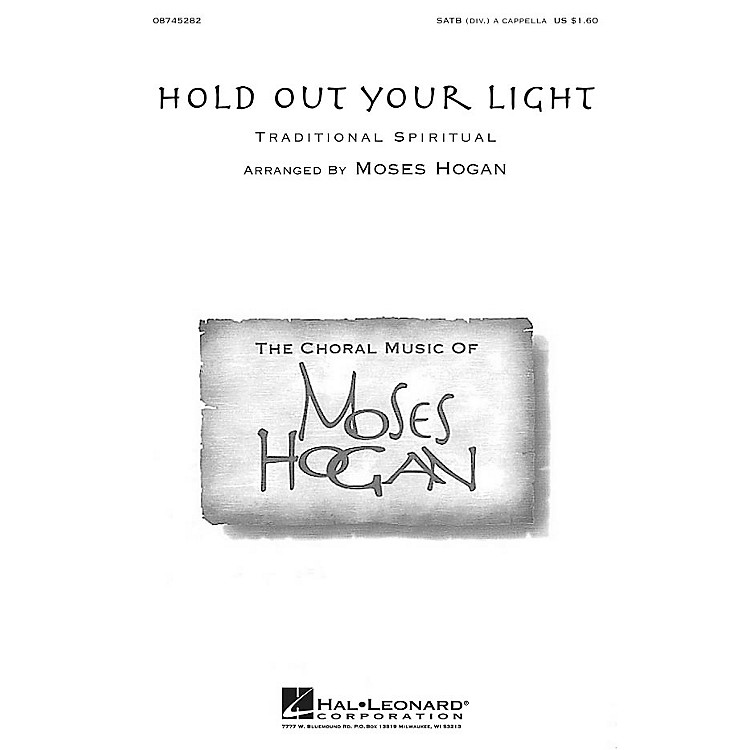 Hal LeonardHold Out Your Light SATB DV A Cappella arranged by Moses Hogan