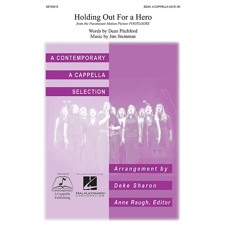 Contemporary A Cappella PublishingHolding Out for a Hero SSAA A Cappella arranged by Deke Sharon
