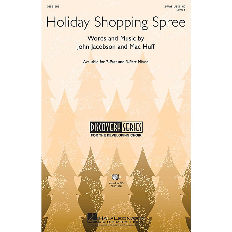 Hal LeonardHoliday Shopping Spree VoiceTrax CD Composed by John Jacobson, Mac Huff