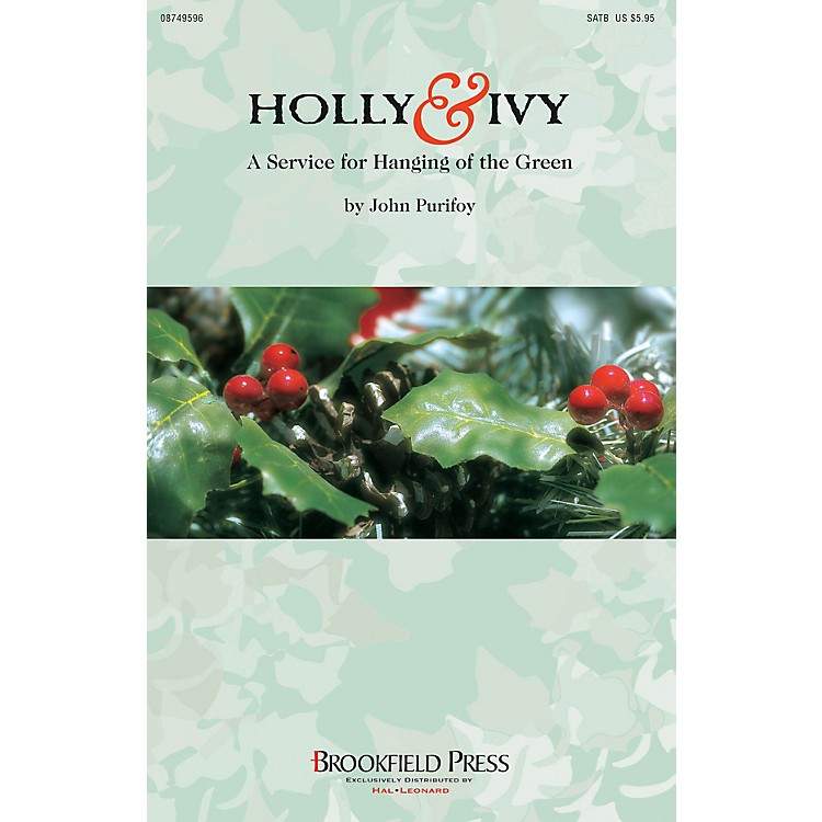 Brookfield Holly and Ivy (A Service for Hanging of the Green) SATB arranged by John Purifoy