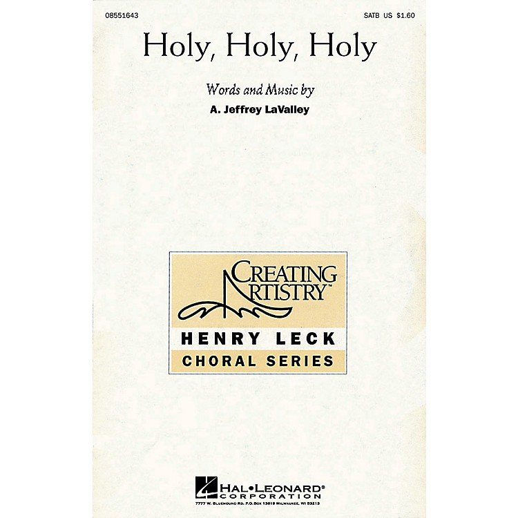 Hal LeonardHoly, Holy, Holy SATB composed by A. Jeffrey LaValley