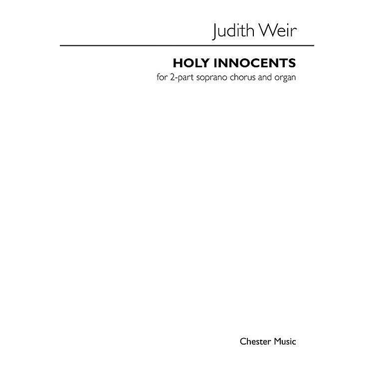 Music SalesHoly Innocents (for 2-Part Soprano Chorus and Organ) SS Composed by Judith Weir