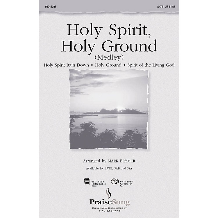 PraiseSongHoly Spirit, Holy Ground (Medley) SAB Arranged by Mark Brymer
