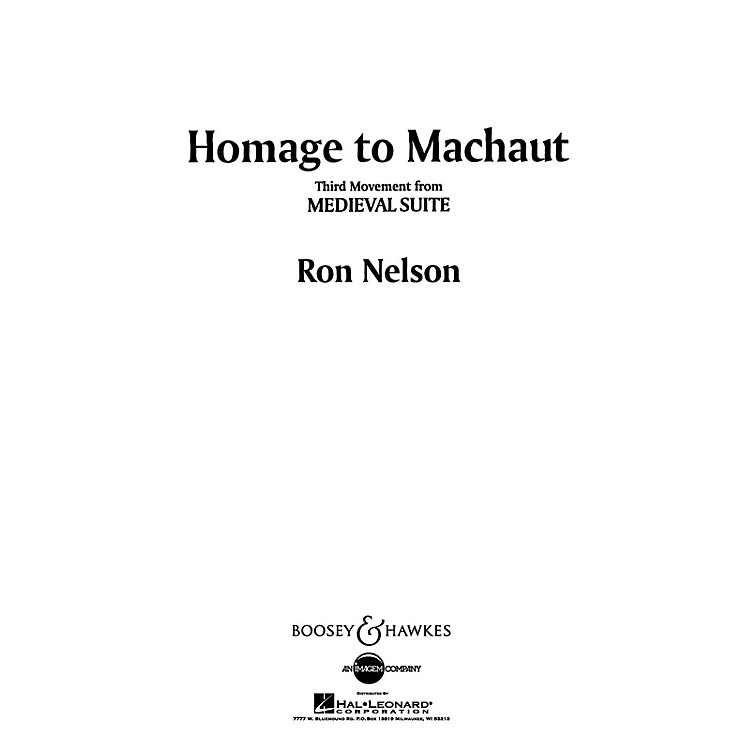 Boosey and HawkesHomage to Machaut (No. 3 from Medieval Suite) Concert Band Composed by Ron Nelson