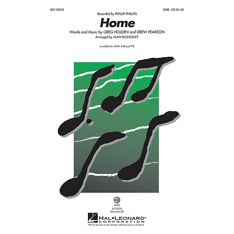 Hal LeonardHome (SAB) SAB by Phillip Phillips arranged by Alan Billingsley