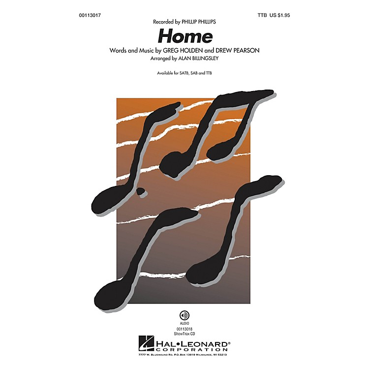 Hal Leonard Home (TTB) TTB by Phillip Phillips arranged by Alan Billingsley