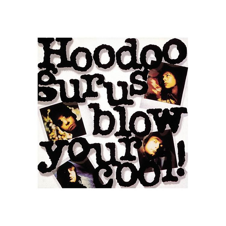 AllianceHoodoo Gurus - Blow Your Cool