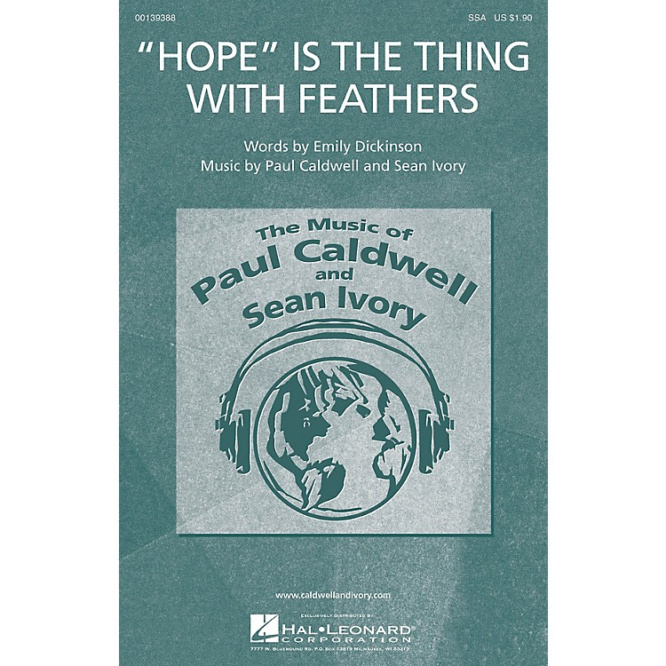 Caldwell/IvoryHope Is the Thing with Feathers SSA composed by Paul Caldwell