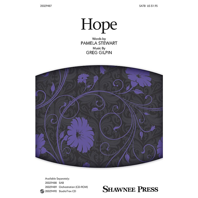 Shawnee PressHope SATB composed by Greg Gilpin