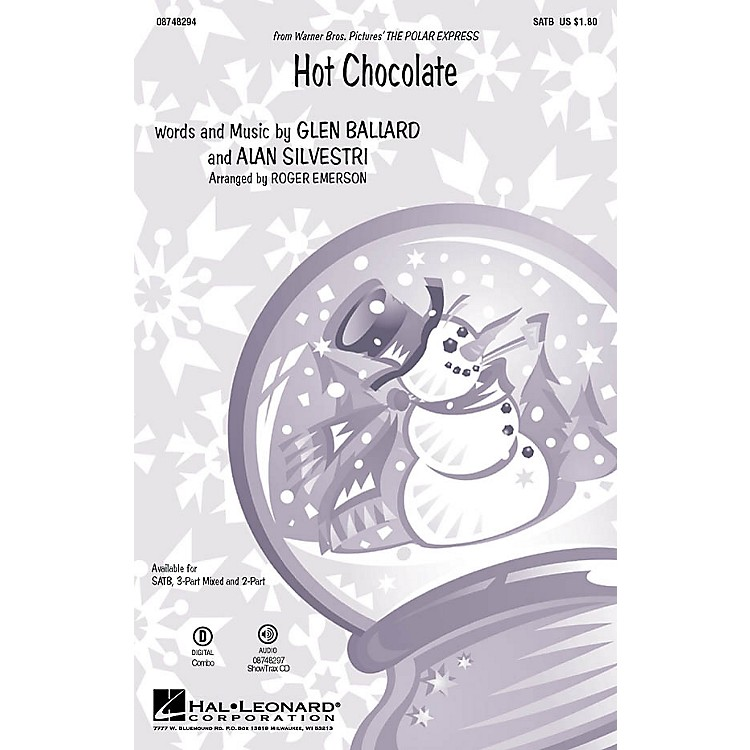 Hal LeonardHot Chocolate (from The Polar Express) SATB arranged by Roger Emerson