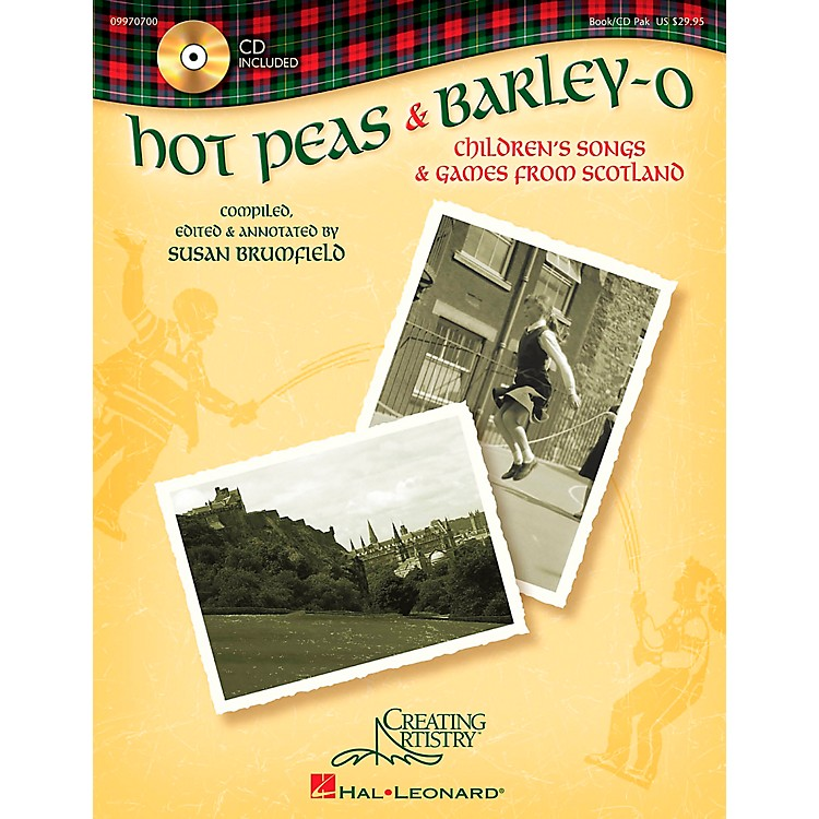 Hal LeonardHot Peas and Barley-O (Children's Songs and Games from Scotland) Book and CD pak by Susan Brumfield