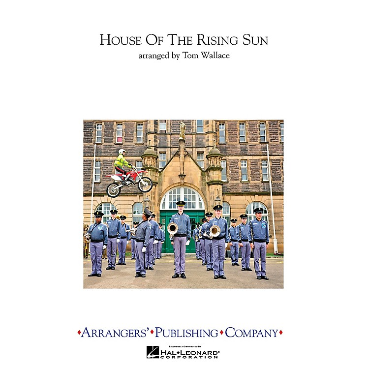 ArrangersHouse of the Rising Sun Marching Band Level 3 Arranged by Tom Wallace