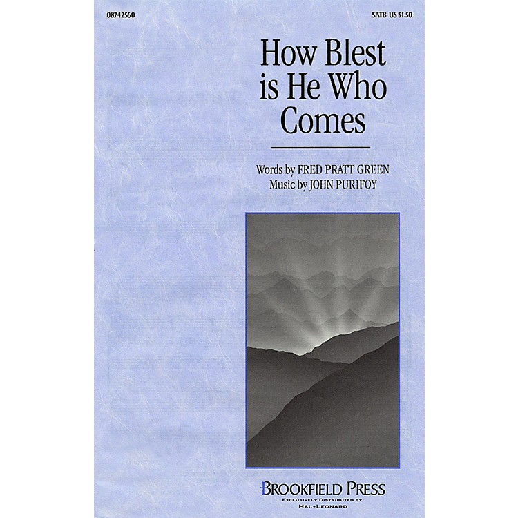 BrookfieldHow Blest Is He Who Comes SATB composed by John Purifoy