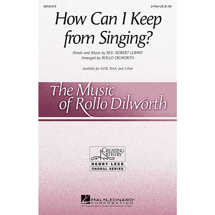 Hal LeonardHow Can I Keep from Singing? 2-Part arranged by Rollo Dilworth