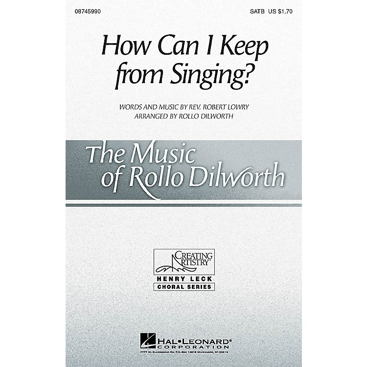Hal LeonardHow Can I Keep from Singing? SATB arranged by Rollo Dilworth