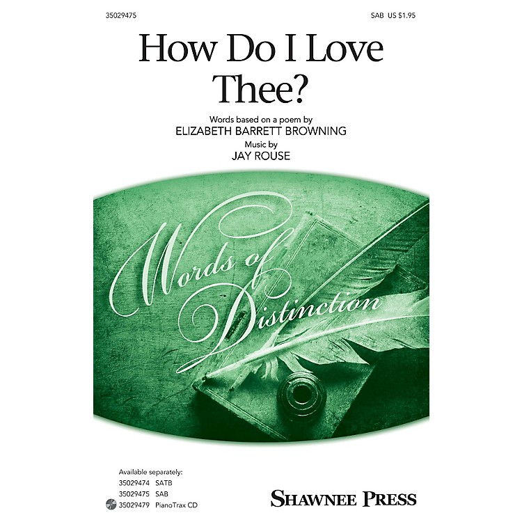 Shawnee PressHow Do I Love Thee? SAB composed by Jay Rouse