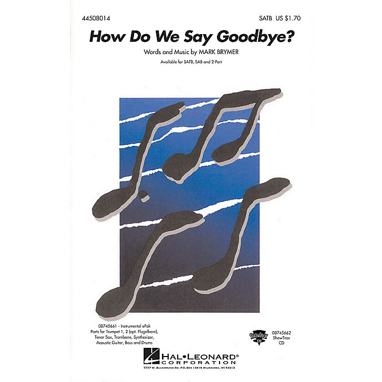 Hal LeonardHow Do We Say Goodbye? ShowTrax CD Composed by Mark Brymer
