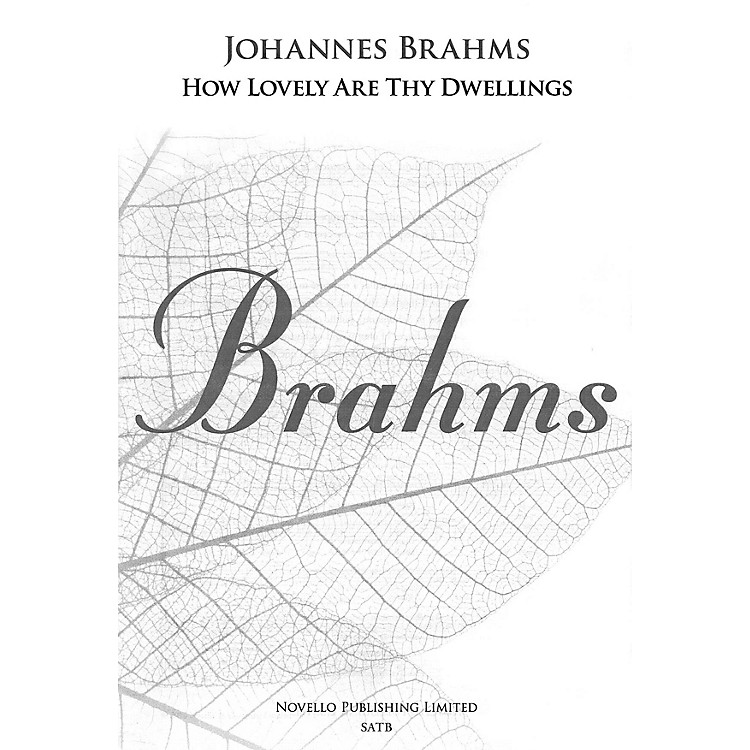 NovelloHow Lovely Are Thy Dwellings (from A German Requiem SATB and Piano) SATB Composed by Johannes Brahms