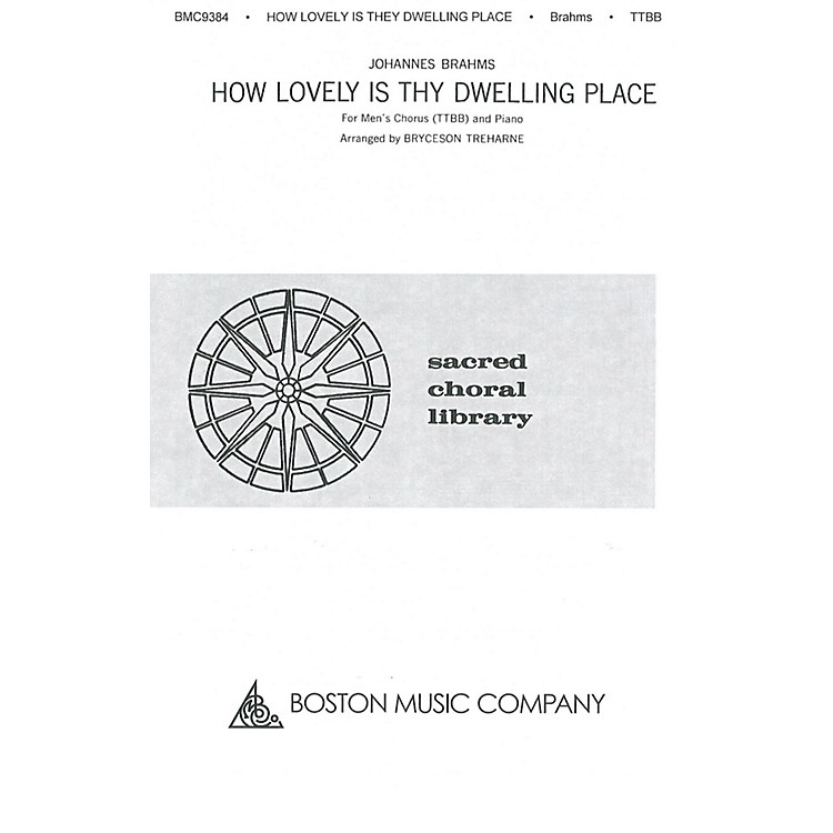 Boston MusicHow Lovely Is Thy Dwelling Place TTBB Composed by Johannes Brahms