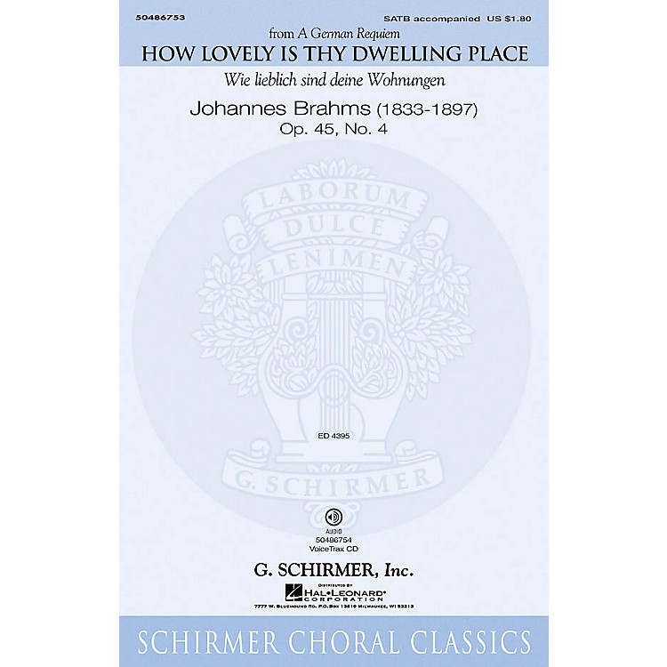 G. SchirmerHow Lovely Is Thy Dwelling Place (from A German Requiem) SATB composed by Johannes Brahms