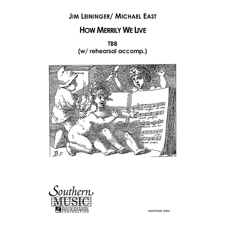 Hal LeonardHow Merrily We Live (Choral Music/Octavo Secular Tbb) TBB Composed by Leininger, Jim
