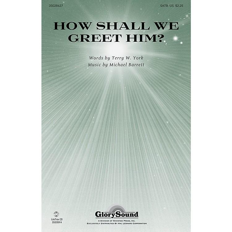 Shawnee PressHow Shall We Greet Him? SATB composed by Michael Barrett