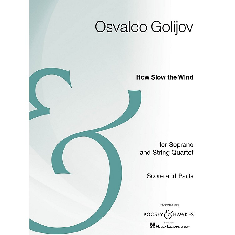 Boosey and Hawkes How Slow the Wind Boosey & Hawkes Chamber Music Series Composed by Osvaldo Golijov