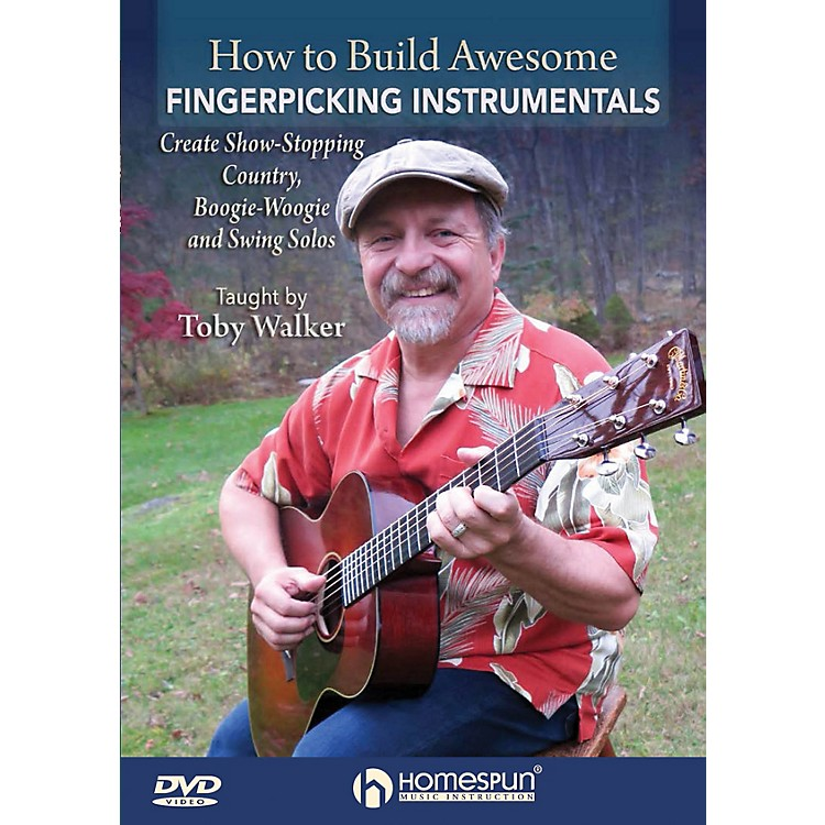 HomespunHow to Build Awesome Fingerpicking Instrumentals Homespun Tapes Series DVD Written by Toby Walker