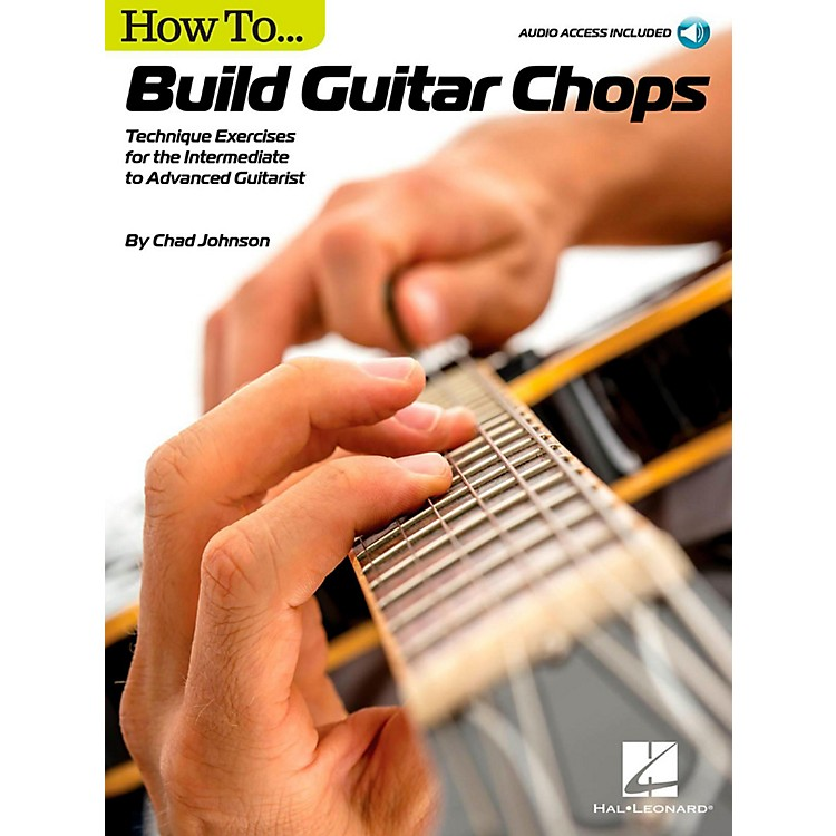 Hal LeonardHow to Build Guitar Chops - Technique Exercises for the Intermediate to Advanced Guitarist Book/Audio Online