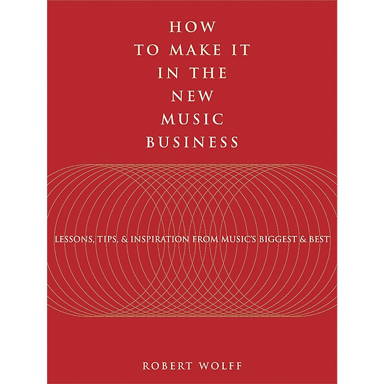 Watson-GuptillHow to Make It in the New Music Business (Book)