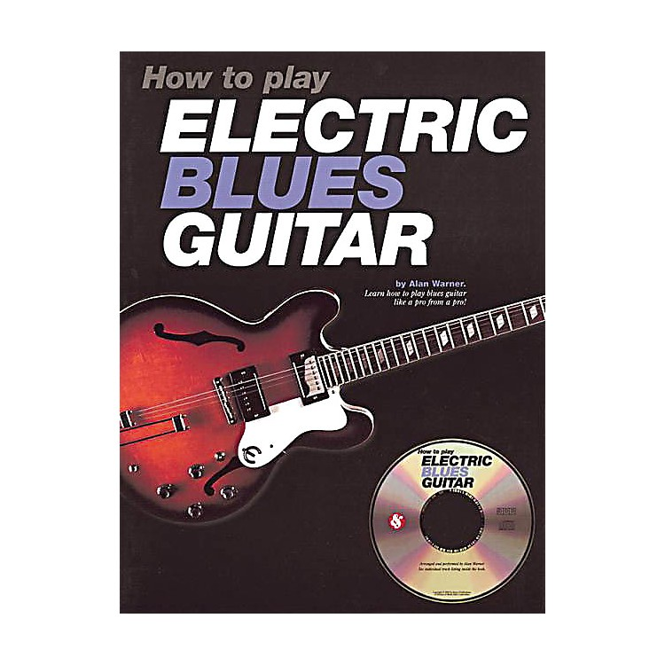 Music SalesHow to Play Electric Blues Guitar Music Sales America Series Softcover with CD Written by Alan Warner