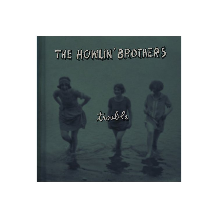 AllianceHowlin Brothers - Trouble