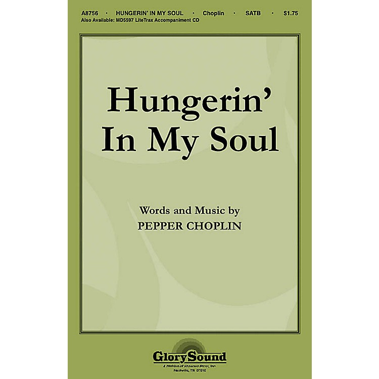 Shawnee Press Hungerin' in My Soul SATB composed by Pepper Choplin