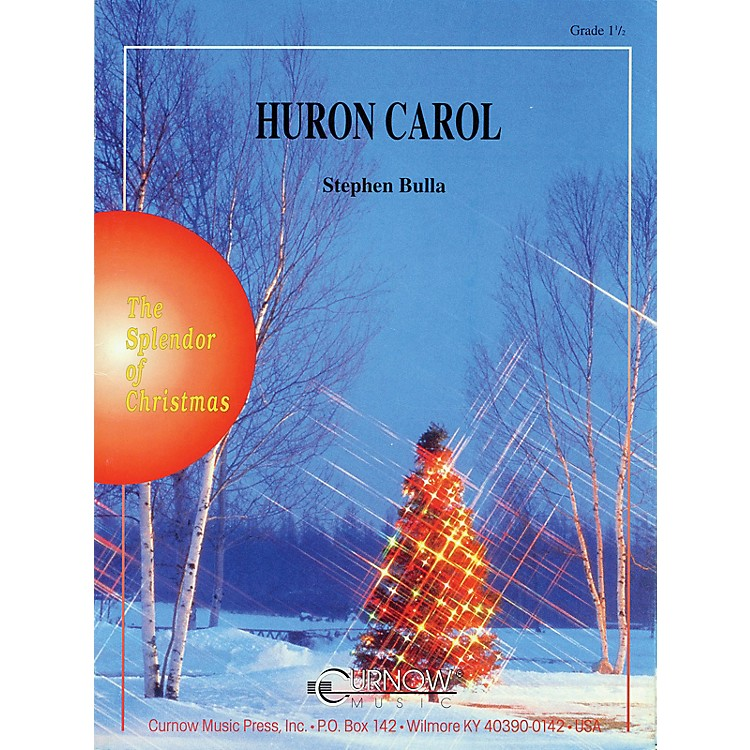 Curnow MusicHuron Carol (Grade 1.5 - Score and Parts) Concert Band Level 1.5 Arranged by Stephen Bulla